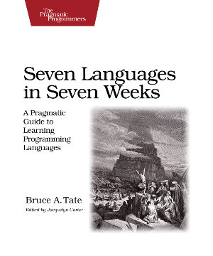 Seven Languages In Seven Weeks By Bruce A Tate, Front Cover