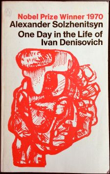 One day in the life of Ivan Denisovitch by Alexander Solzhenitsyn